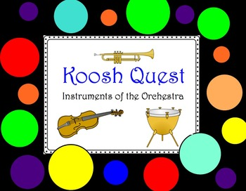 Koosh Quest with Instruments of the Orchestra