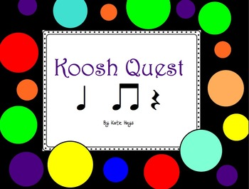Koosh Quest with Quarter Notes, Eighth Notes and Quarter N