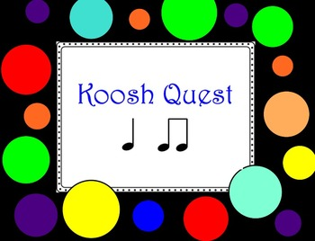 Koosh Quest with Quarter and Eighth Notes