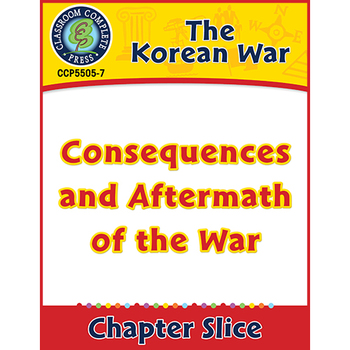 Korean War: Consequences and Aftermath of the War Gr. 5-8