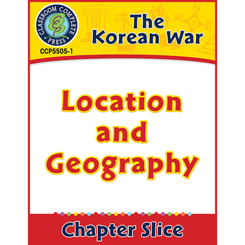 Korean War: Location and Geography Gr. 5-8