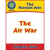 Korean War: The Air War Gr. 5-8