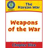 Korean War: Weapons of the War Gr. 5-8