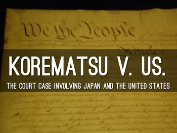 Korematsu Teaching Resources | Teachers Pay Teachers