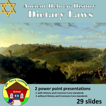 Ancient Hebrew Civilization:  DIETARY LAWS Keeping Kosher PowerPoint