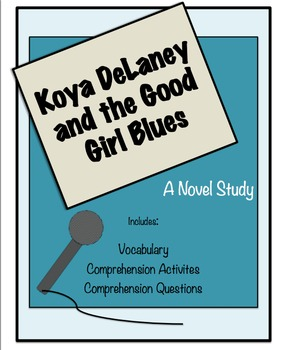 Koya DeLaney and the Good Girl Blues Novel Study