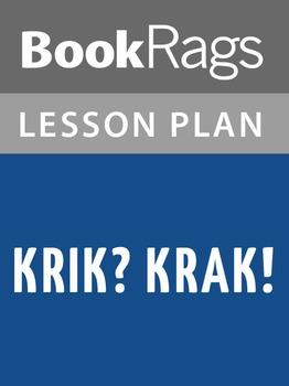 Krik? Krak! Lesson Plans