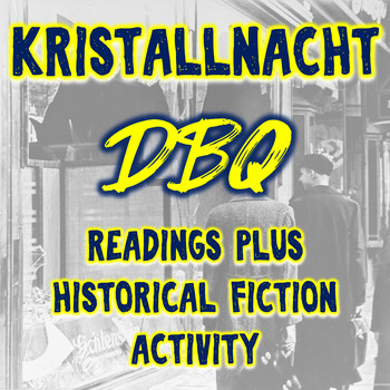 World War II - Kristallnacht DBQ (dbq) & Historical Fiction Writing Activity