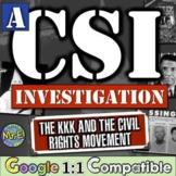 Ku Klux Klan & the Civil Rights Movement: A CSI on the KKK and Civil Rights!