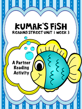 Kumak's Fish  Reading Street 3rd Grade Unit 1  Partner Read centers group work