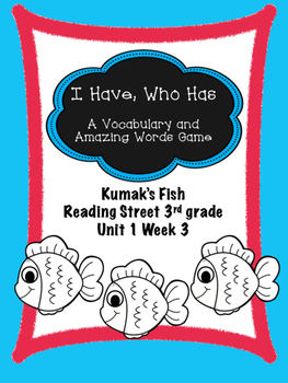 Kumak's Fish game I Have, Who Has  Reading Street 3rd grade centers group work