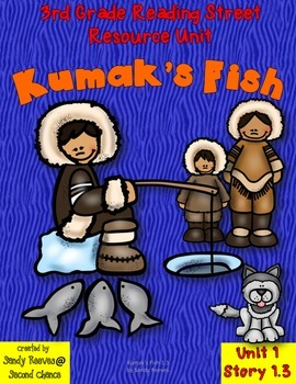 Kumak's Fish 3rd Grade Reading Street Resource Pack Common Core Aligned