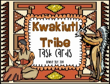 Kwakiutl Native Americans Task Cards/SCOOT