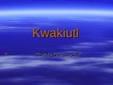 Kwakiutl Powerpoint presentation