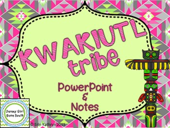 Kwakiutl Tribe - Native Americans PowerPoint and Notes Set
