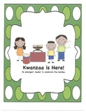 Kwanzaa is Here!  Emergent Reader