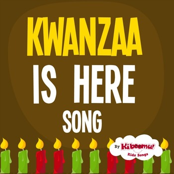 Kwanzaa is Here Song