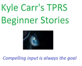 Kyle Carr's TPRS Beginner Stories