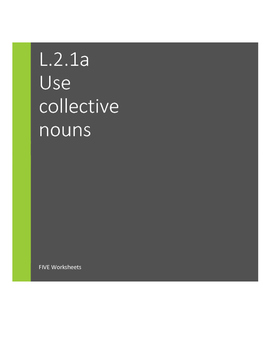 L.2.1.a Form and use collective nouns.