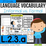 L.2.3.a- Formal and Informal Use of English - L2.3.a