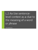 L.2.4.a Use sentence-level context as a clue to the meanin