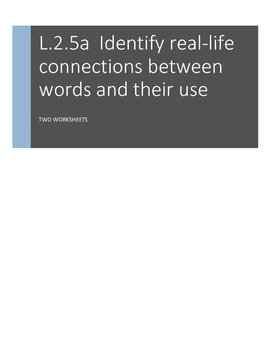 L.2.5.a Identify real-life connections between words and their use: 2 worksheets