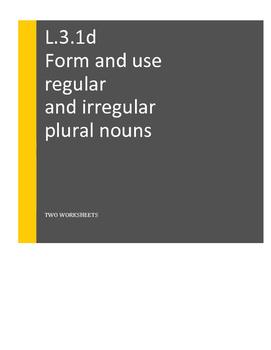 L.3.1.d Regular and Irregular Plural Nouns