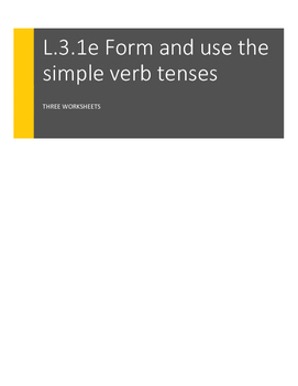 L.3.1.e Form and use simple verb tenses: Multiple Choice and Sentences