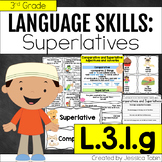 L.3.1.g Comparative and Superlative Adjectives and Adverbs - L3.1.g