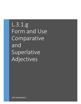 L.3.1.g Form and use comparative and superlative adjectives