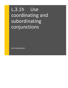 L.3.1.h Use coordinating and subordinating conjunctions