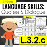 L.3.2.c Quotation Marks and Commas in Quotes and Dialogue