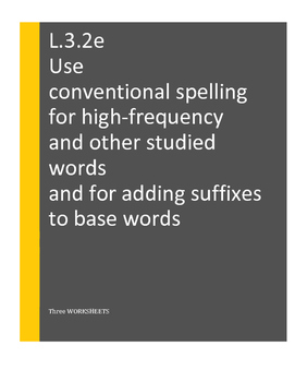 L.3.2.e Use conventional spelling for high-frequency and other studied words I