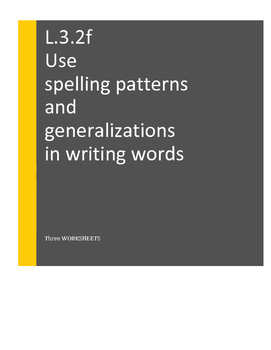 L.3.2.f Use Spelling Patterns: Three Worksheets, (One Mult