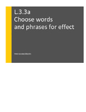 L.3.3.a Word Choice:  Choose words and phrases for effect