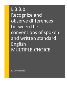 L.3.3.b Recognize and observe differences between spoken and written English