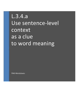 L.3.4.a ;  L.4.4.a  Use context as a clue to the meaning of a word or phrase