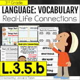 L.3.5.b- Real Life Connections in Vocabulary - L3.5.b