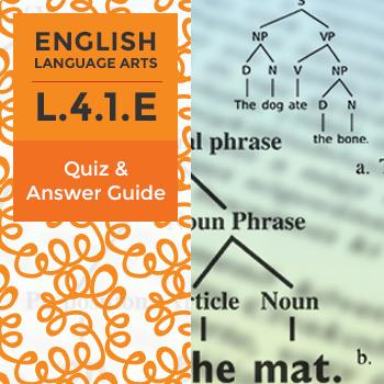 L.4.1.E - Quiz and Answer Guide