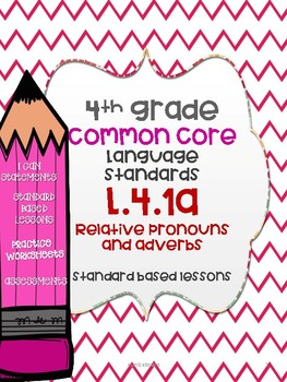 Common Core L.4.1a Relative pronouns and Relative adverb standard based lesson