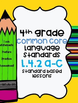 Common core L.4.2 a-c Standard based lessons