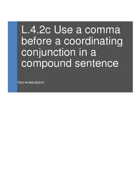 L.4.2.c Use a comma before a coordinating conjunction in a compound sentence