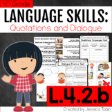 L.4.2.b - Dialogue and Quotes - L4.2.b