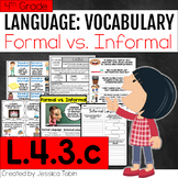 L.4.3.c Formal and Informal Language - L4.3.c