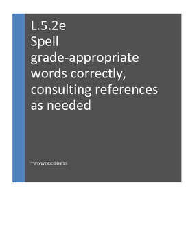 L.5.2.e Spell grade-appropriate words correctly