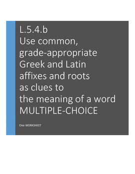 L.5.4.b, L.4.4.b Use Greek and Latin as clues to word meaning: Multiple Choice