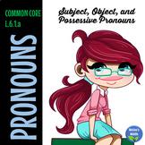 Subject, Object, and Possessive Pronouns
