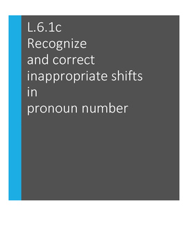 L.6.1.c Recognize and correct inappropriate shifts in pronoun number -Worksheets