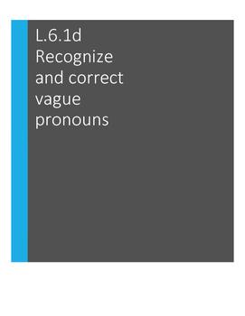 L.6.1.d Recognize and correct vague pronouns: 3 Worksheets