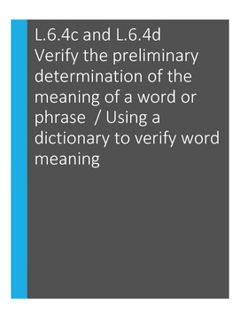 L.6.4.d Verify the preliminary determination of the meaning of a word (L.6.4.c)
